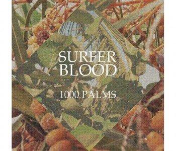 """Album Review – Surfer Blood: """"1000 Palms"""""""